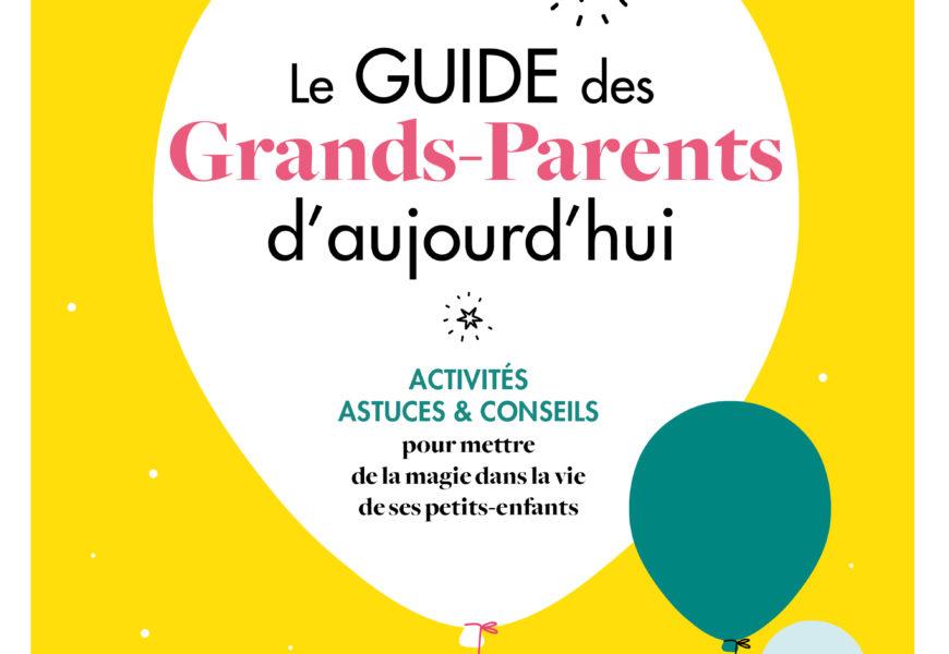 Vient de paraître : le guide des grands-parents d'aujourd'hui